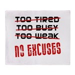 No Excuses Throw Blanket