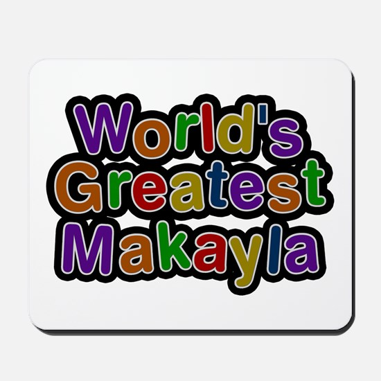 World's Greatest Makayla Mousepad
