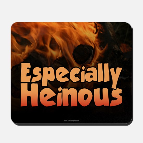 Especially Heinous... Mousepad