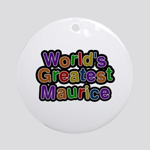 World's Greatest Maurice Round Ornament