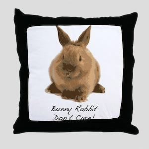 Bunny Rabbit Don't Care! Throw Pillow