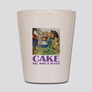 CAKE WILL MAKE IT BETTER Shot Glass