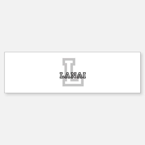 Letter L: Lanai Bumper Bumper Bumper Sticker