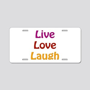 Live Love Laugh Aluminum License Plate