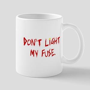 light my fuse Mug