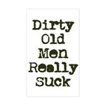 Dirty Old Men Really Suck Sticker (Rectangle)