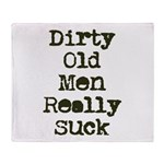 Dirty Old Men Really Suck Throw Blanket