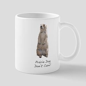 Prairie Dog Don't Care! Mug