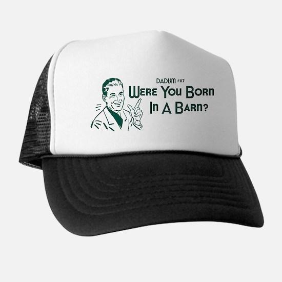 Dadism - Were You Born In A Barn? Trucker Hat