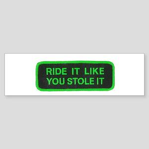 ride it like you stole it Sticker (Bumper)
