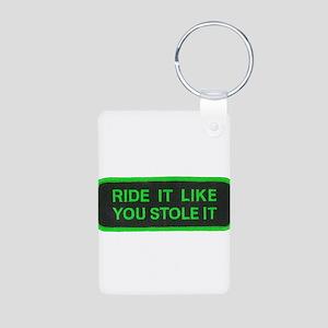 ride it like you stole it Aluminum Photo Keychain