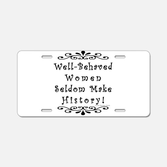 Well-Behaved Women Aluminum License Plate