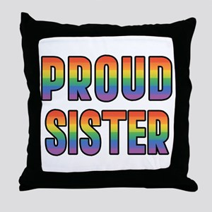 GLBT Rainbow Proud Sister Throw Pillow