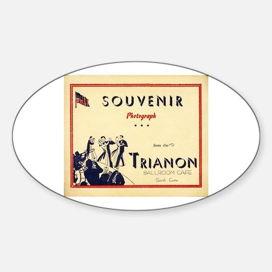 Trianon Ballroom Cafe Sticker (Oval)