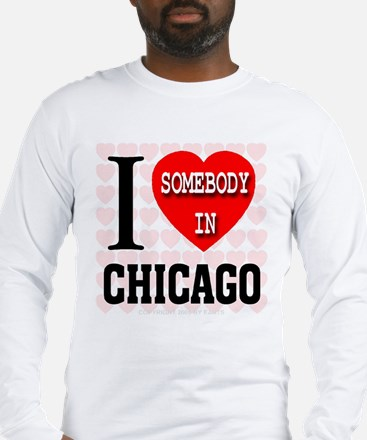 I Love Somebody In Chicago Long Sleeve T-Shirt