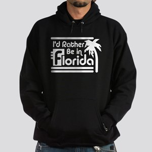 I'd Rather Be In Florida Hoodie (dark)