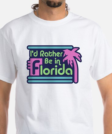 I'd Rather Be In Florida White T-Shirt