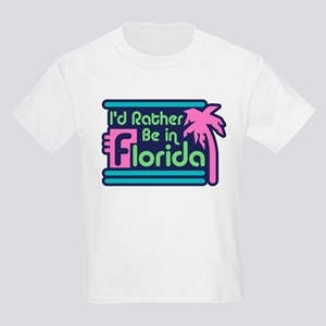 I'd Rather Be In Florida Kids Light T-Shirt