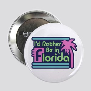 """I'd Rather Be In Florida 2.25"""" Button"""