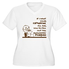 If I want your opinion T-Shirt