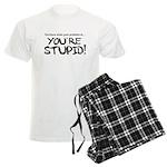 You're Stupid Men's Light Pajamas