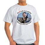 Rather Hunt with Cheney Light T-Shirt