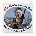 Rather Hunt with Cheney Tile Coaster