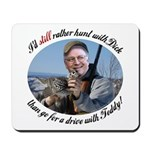 Rather Hunt with Cheney Mousepad