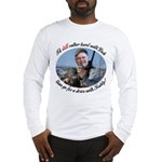 Rather Hunt with Cheney Long Sleeve T-Shirt