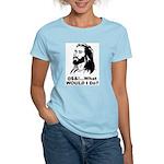@$!&...What WOULD I Do? Women's Light T-Shirt