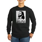 @$!&...What WOULD I Do? Long Sleeve Dark T-Shirt
