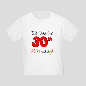 It's Daddy's 30th Birthday Toddler T-Shirt