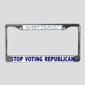 WANT PEACE? License Plate Frame