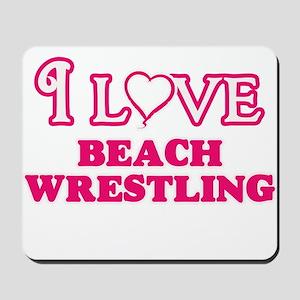 I Love Beach Wrestling Mousepad