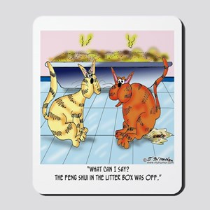 Feng Shui In The Litter Box Is Off Mousepad
