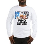 Never Forget Who Long T-Shirt
