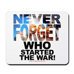 Never Forget Who Mousepad