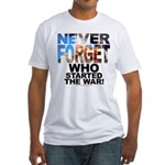 Never Forget Who Fitted Tee