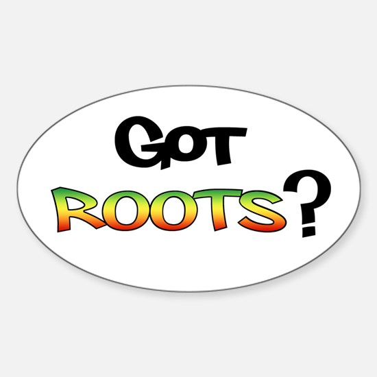 Got Roots? Stickers Sticker (Oval)