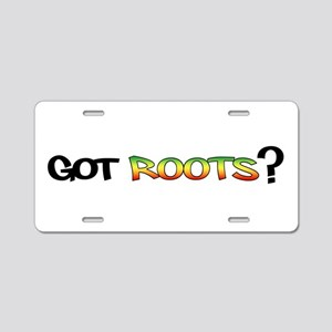 Got Roots? Stickers Aluminum License Plate