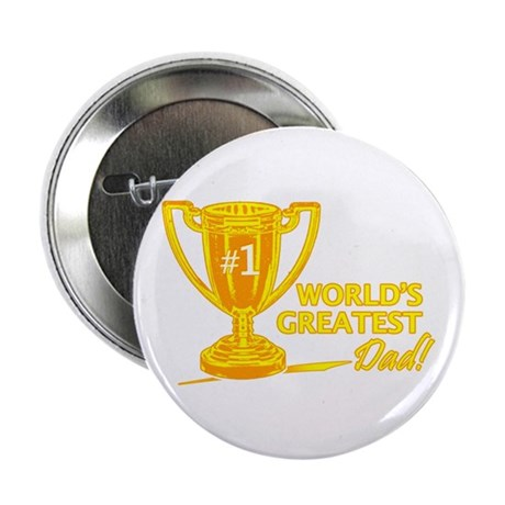 "Greatest Dad Trophy 2.25"" Button"