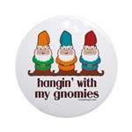 Hangin' With My Gnomies Ornament (Round)