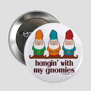 "Hangin' With My Gnomies 2.25"" Button"