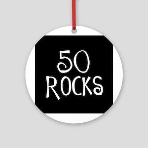 50th birthday saying, 50 rocks! Ornament (Round)