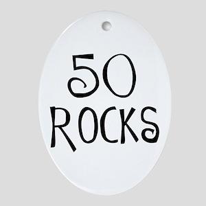 50th birthday saying, 50 rocks! Oval Ornament