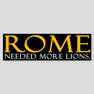 Rome Needed More Lions Sticker (Bumper)