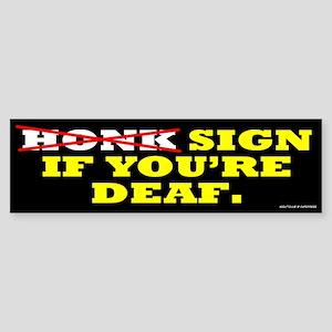 Sign If You're Deaf Sticker (Bumper)