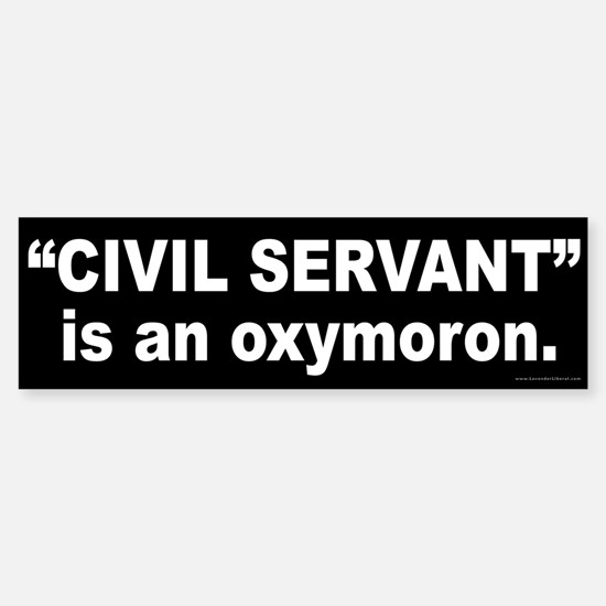 Civil Servant = Oxymoron Sticker (Bumper)