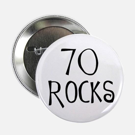 70th birthday saying, 70 rocks! Button