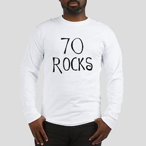 70th birthday saying, 70 rocks! Long Sleeve T-Shir